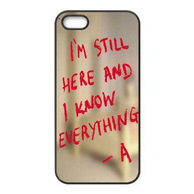 IPhone 5,5S Cases Pretty Little Liars.I'm Still Here and i Know Everything, IPhone 5,5S Cases Pretty Little Liars, [Black]: Amazon.co.uk: Electronics