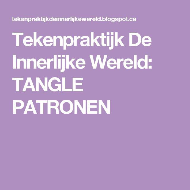 Tekenpraktijk De Innerlijke Wereld: TANGLE PATRONEN
