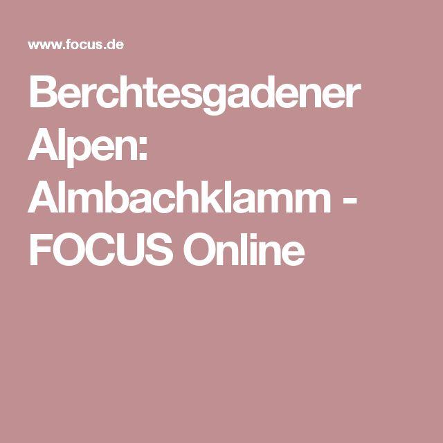 Berchtesgadener Alpen: Almbachklamm - FOCUS Online