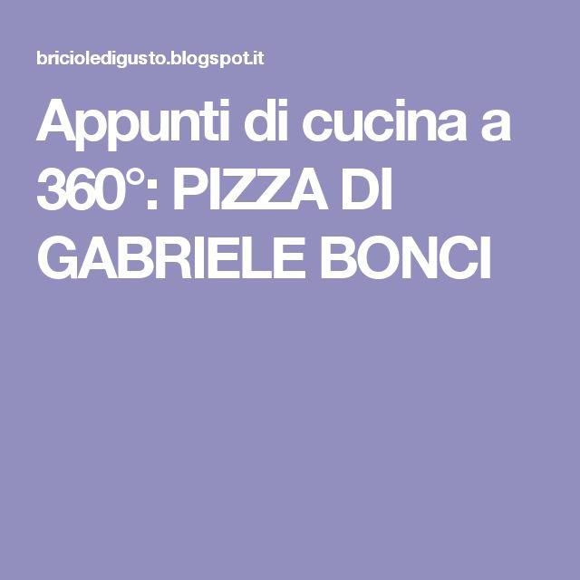 Appunti di cucina a 360°: PIZZA DI GABRIELE BONCI