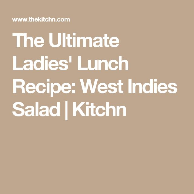 The Ultimate Ladies' Lunch Recipe: West Indies Salad | Kitchn