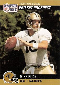 Mike Buck was a 6th round selection (156th overall pick) in the 1990 NFL Draft by the New Orleans Saints. Buck made his NFL debut in 1991 playing for the New Orleans Saints. Buck would play for the Saints through the 1994 NFL season.