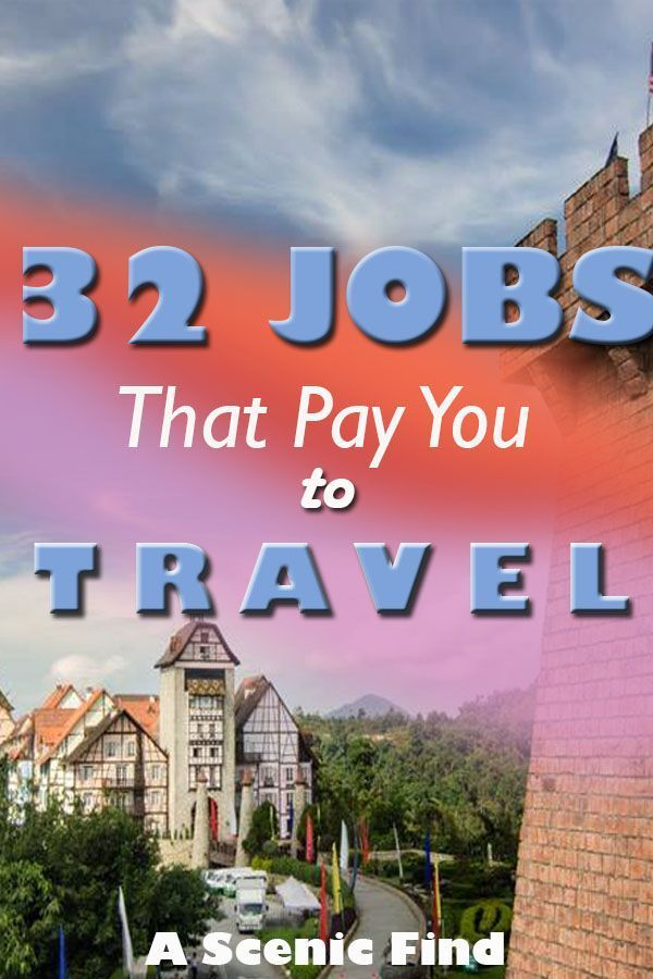 32 Amazing Jobs That Involve Travelling Travel Jobs Travel