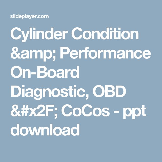Cylinder Condition & Performance On-Board Diagnostic, OBD / CoCos -  ppt download