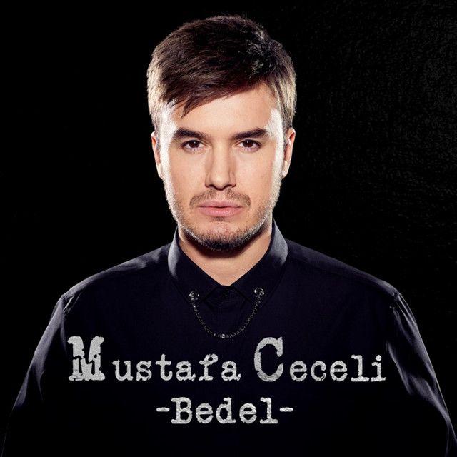 Bedel Song By Mustafa Ceceli Spotify Songs Remix Music