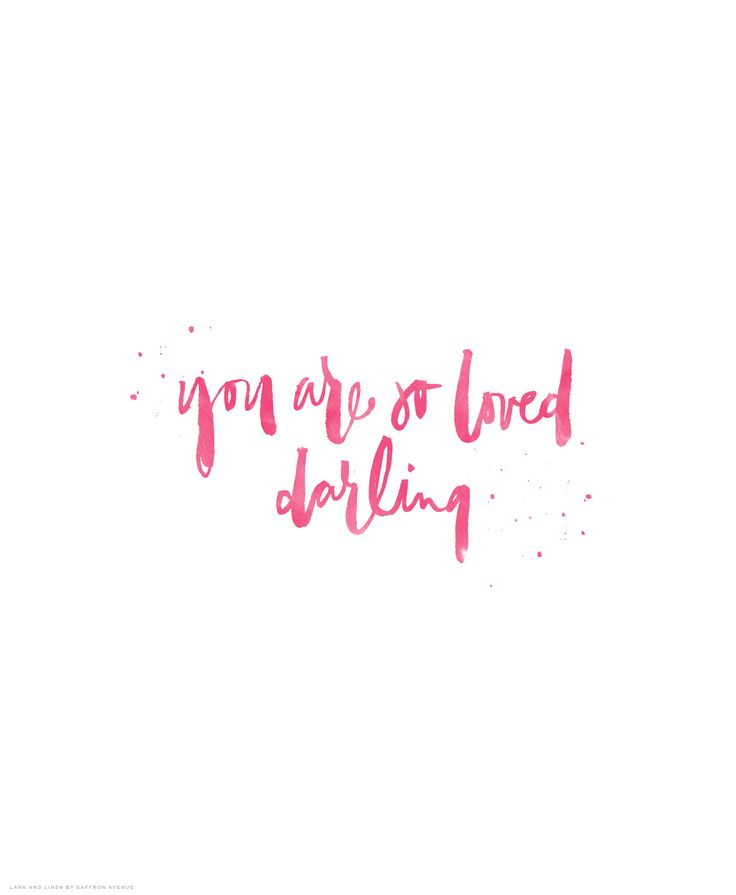 You Are Loved Quotes: You Are So Loved, Darling. Desktop Wallpaper Download
