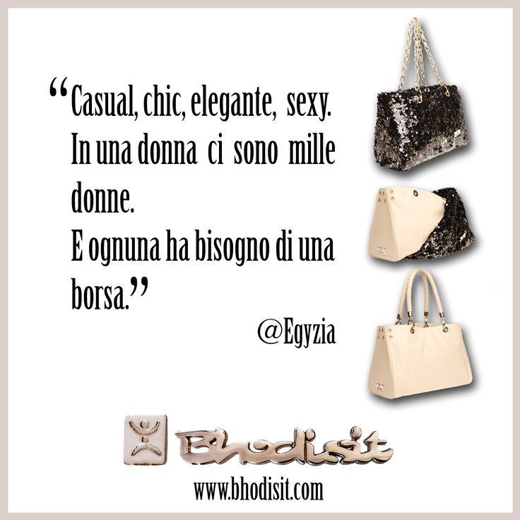 """""""Casual, chic, elegante, sexy. In una donna ci sono mille donne. E ognuna ha bisogno di una borsa."""" @egyzia per @bagbhodisit  #borsa #bag #donna #woman #crueltyfree"""