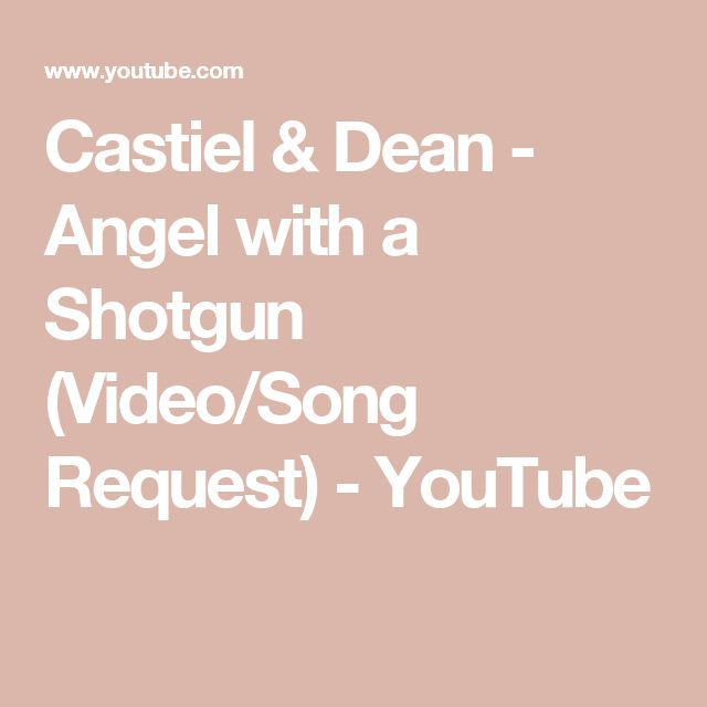 Castiel & Dean -   Angel with a Shotgun (Video/Song Request) - YouTube
