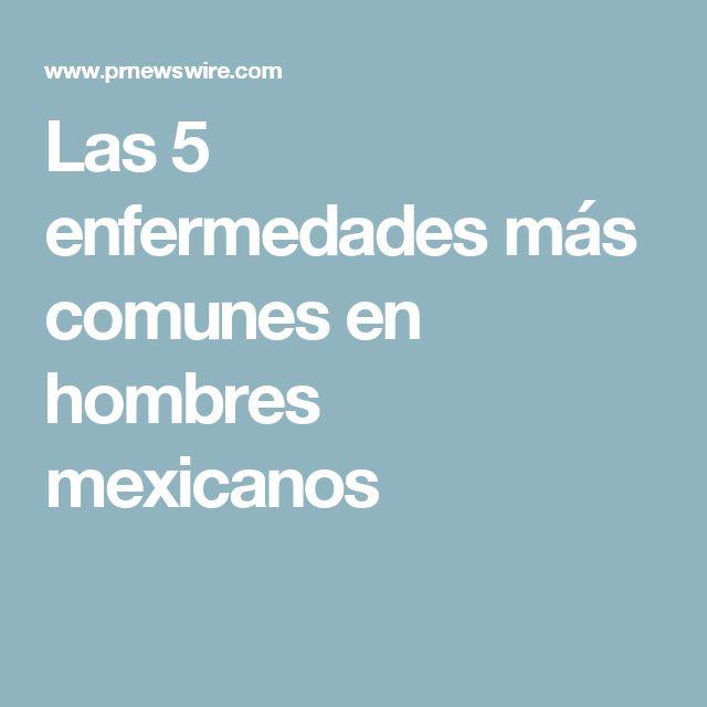 Las 5 enfermedades más comunes en hombres mexicanos
