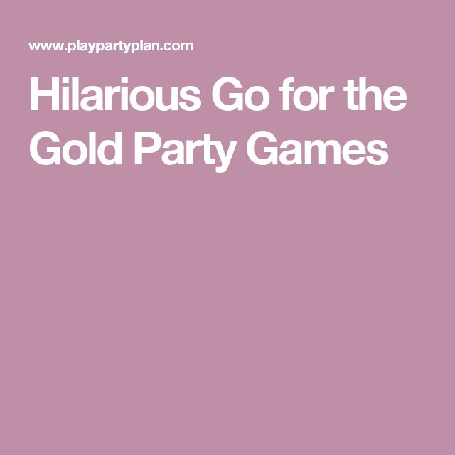 Hilarious Go for the Gold Party Games