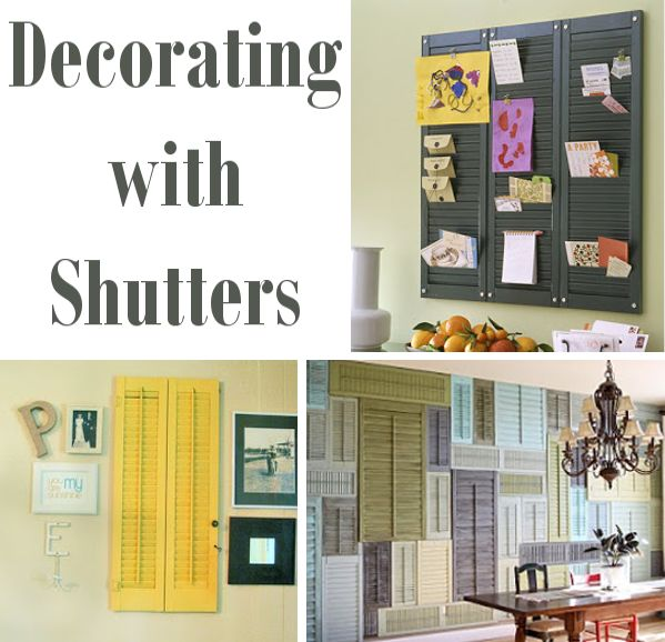 Decorating with Shutters. Creative ways to recycle shutters for diy home decor