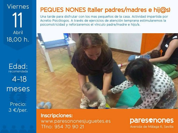 """Este viernes11 """"Peques Nones"""", taller de atención temprana (4-18meses). Colabora Acretio Psicólogos #niños #Sevilla #mamas #papas #peques"""