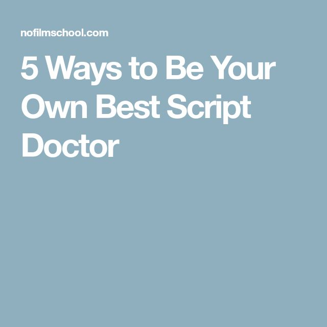 5 Ways to Be Your Own Best Script Doctor