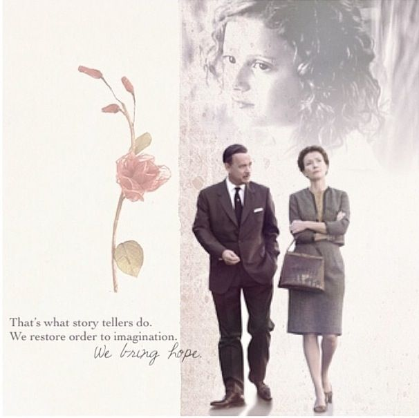 """Saving Mr Banks (I'm pretty sure it's """"we instill hope"""" but still, amazing quote.)"""