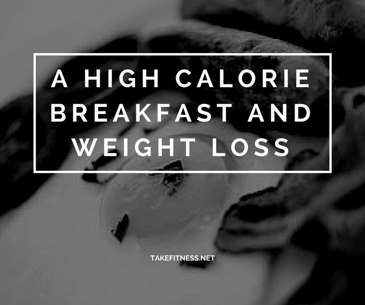 A High Calorie Breakfast and Weight Loss - Take Fitness