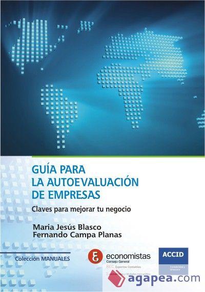 Guía para la autoevaluación de empresas : claves para mejorar tu negocio / María Jesús Blasco, Fernando Campa Planas