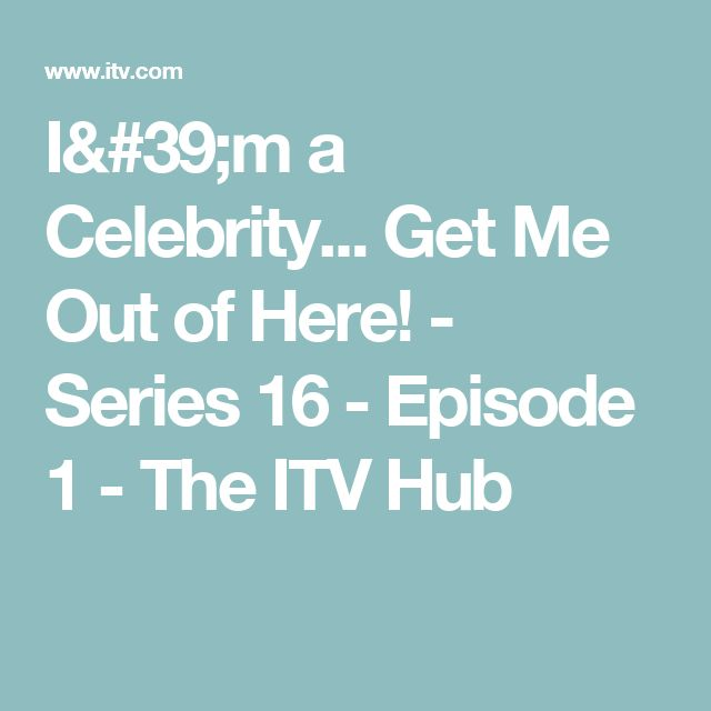 I'm a Celebrity... Get Me Out of Here! - Series 16 - Episode 1 - The ITV Hub