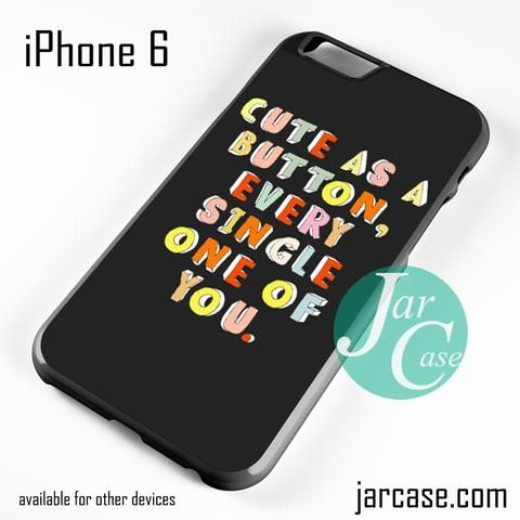 Cute As A Button Phone case for iPhone 6 and other iPhone devices