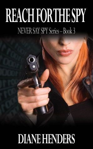 Reach for the Spy by Diane Henders