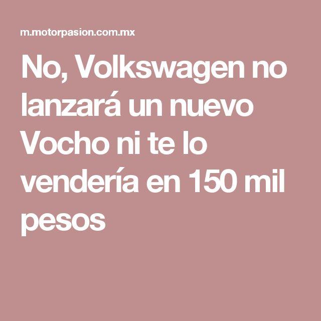 No, Volkswagen no lanzará un nuevo Vocho ni te lo vendería en 150 mil pesos