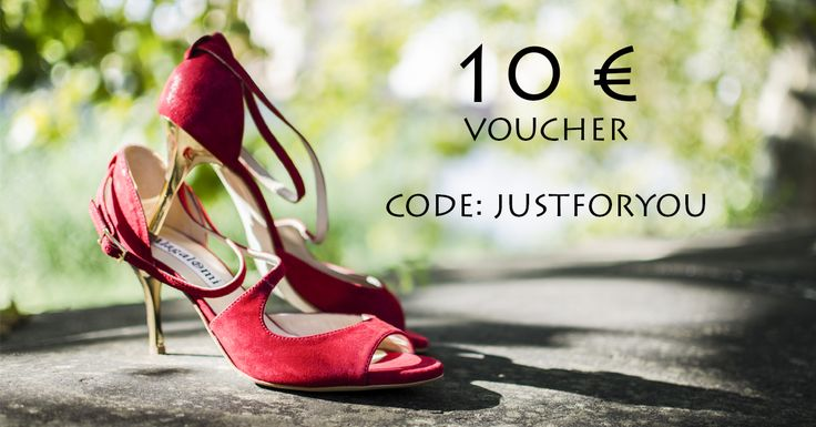 10 € vouchers!!!!! Only for the first 10 persons that shop at www.italiantangoshoes.com. Hurry up!