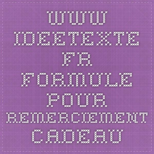 www.ideetexte.fr.  Formule pour remerciement cadeau