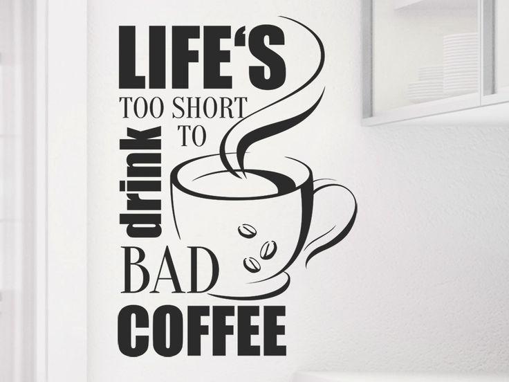 Beautiful Life us too short to drink bad coffee