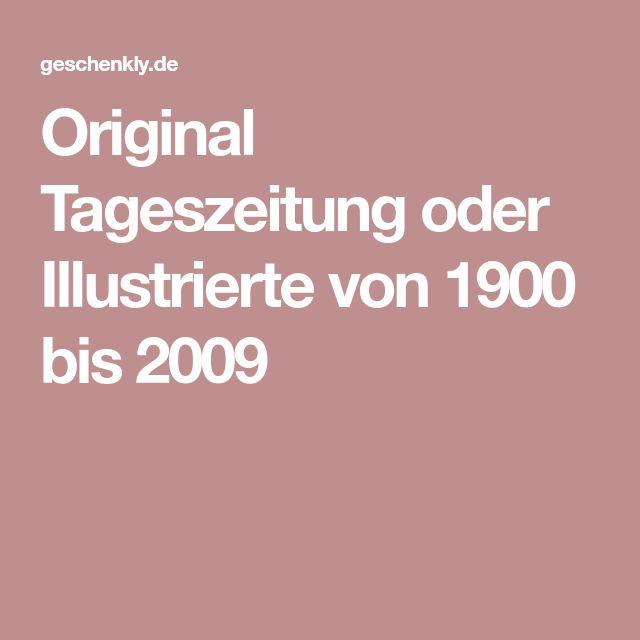 Original Tageszeitung oder Illustrierte von 1900 bis 2009
