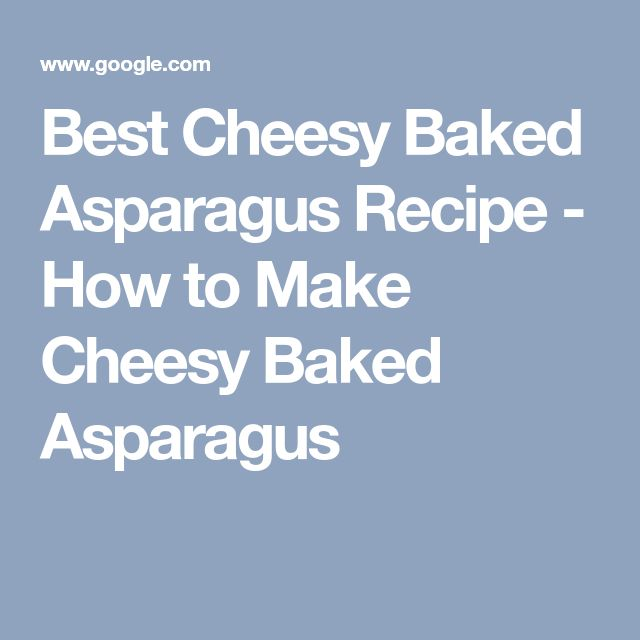 Best Cheesy Baked Asparagus Recipe - How to Make Cheesy Baked Asparagus