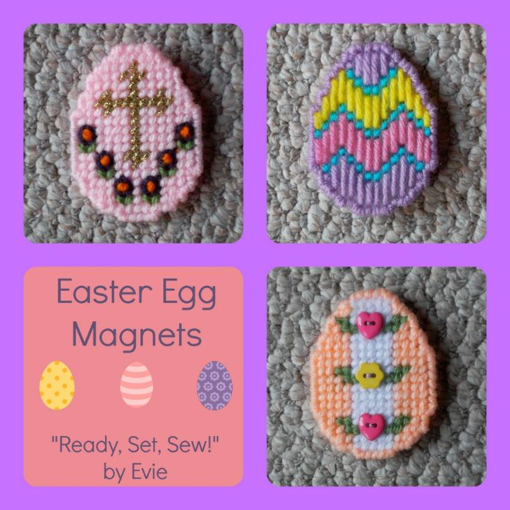 "Plastic Canvas: Easter Egg Magnets (from ""Ready, Set, Sew!"" by Evie -- an Etsy shop): Why settle for one pretty Easter Egg Magnet? Get all 3 (and some cute bunny and chick containers are included)!"