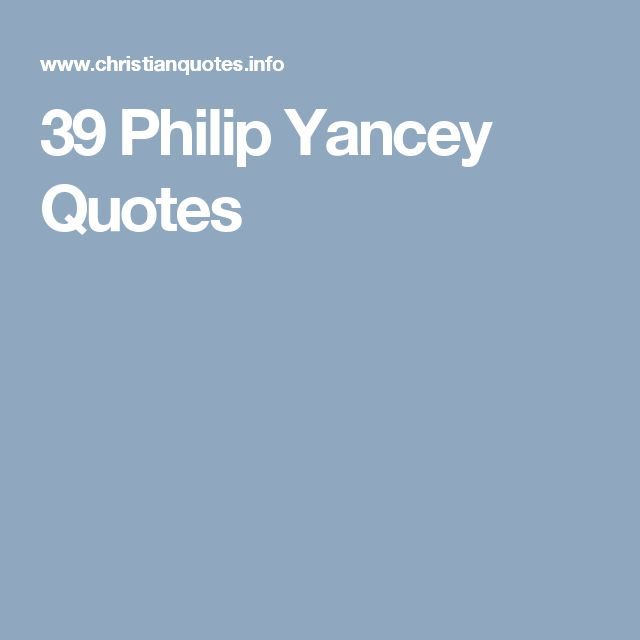 39 Philip Yancey Quotes