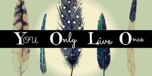 Y.O.L.O ♥