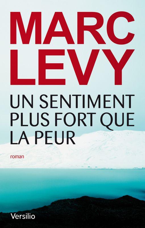 Un sentiment plus fort que la peur - Marc LEVY