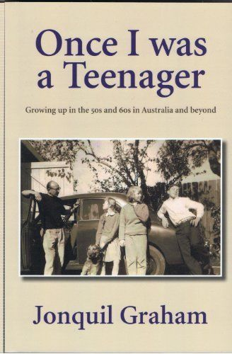 Once I was a Teenager: Growing up in the 50s and 60s in Australia and beyond by Jonquil Graham, http://www.amazon.com/dp/B00HFG9ZKS/ref=cm_sw_r_pi_dp_uktwtb1NG6TQ7