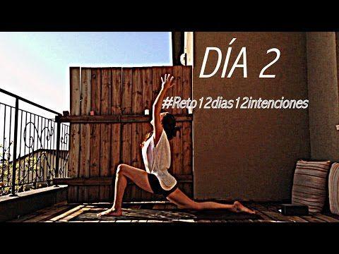 Día 2 #Reto12días12intenciones - Yoga en Español - AHORA - YouTube