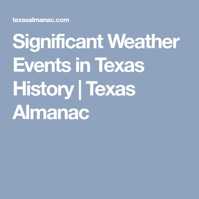 Significant Weather Events in Texas History   Texas Almanac