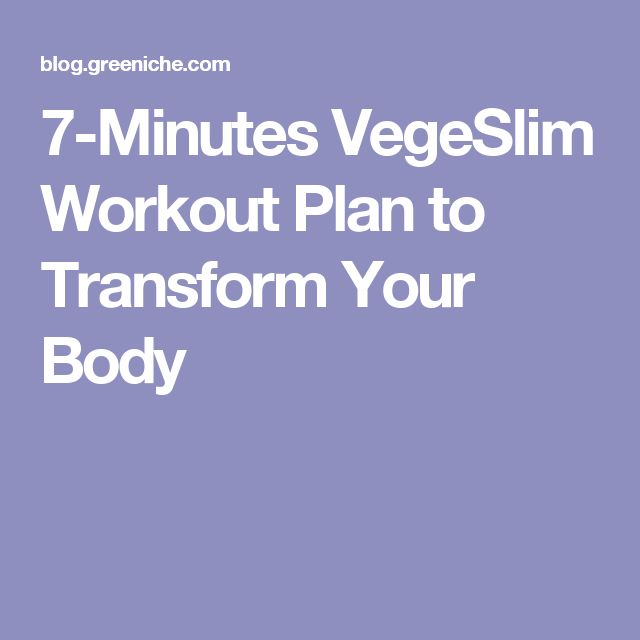 7-Minutes VegeSlim Workout Plan to Transform Your Body