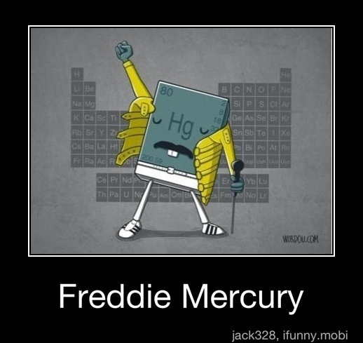 Mercury... Freddie Mercury #science humor
