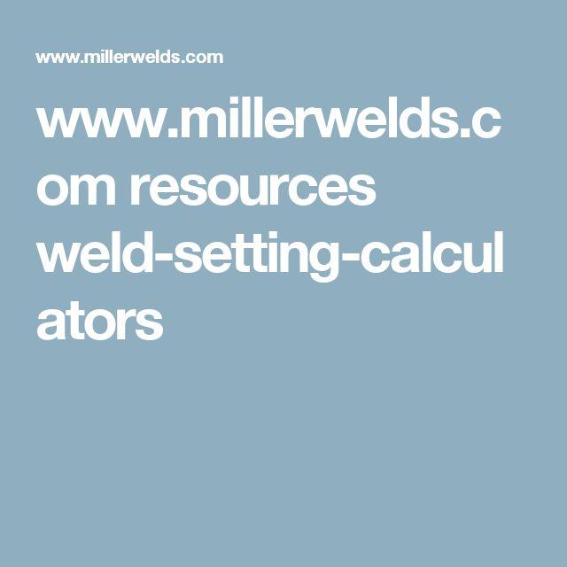 www.millerwelds.com resources weld-setting-calculators