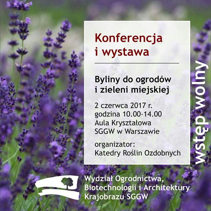 #Byliny do ogrodów i zieleni miejskiej - 🌹🌺🌼🌻 #konferencja i #wystawa 2 VI 2017 10.00-14.00 #AulaKryształowa #SGGW w Warszawie organizator: #KatedraRoślinOzdobnych #KRO #WOBiAK