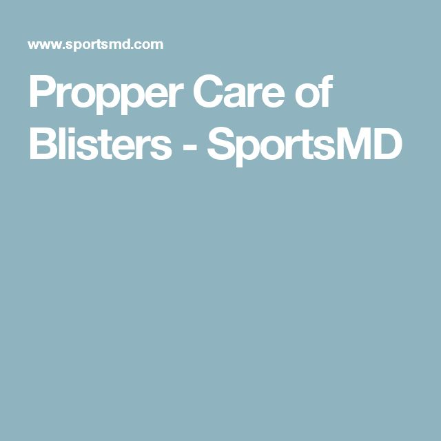 Propper Care of Blisters - SportsMD
