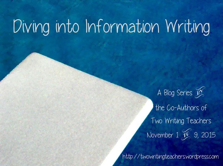 USING QUALITIES OF INFORMATION WRITING TO GUIDE STUDENTS TO SET GOALS: DIVING INTO INFORMATION WRITING BLOG SERIES
