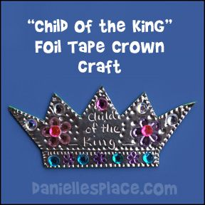 saddler purses uk Child of the King Foil Crown Bible Craft for Sunday School from www daniellesplace com