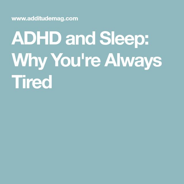 ADHD and Sleep: Why You're Always Tired