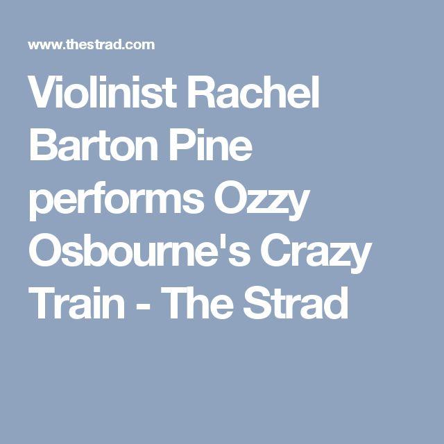 Violinist Rachel Barton Pine performs Ozzy Osbourne's Crazy Train - The Strad