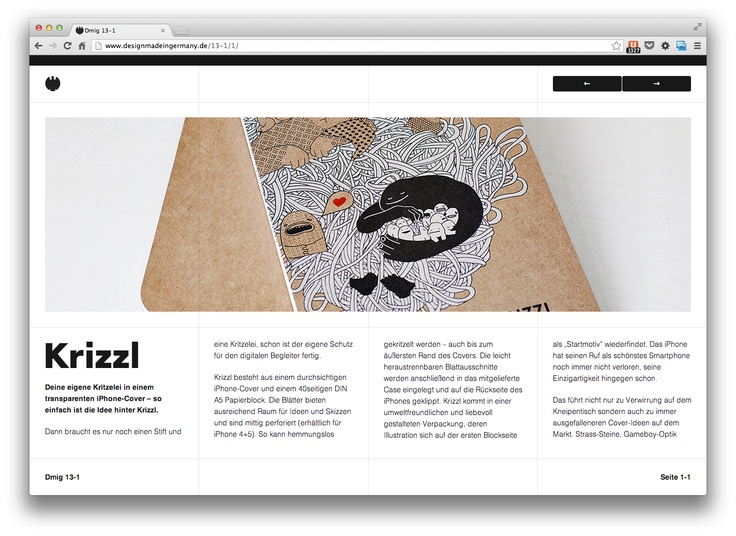 Nice use of columns and paging.  http://www.designmadeingermany.de/13-1/1/