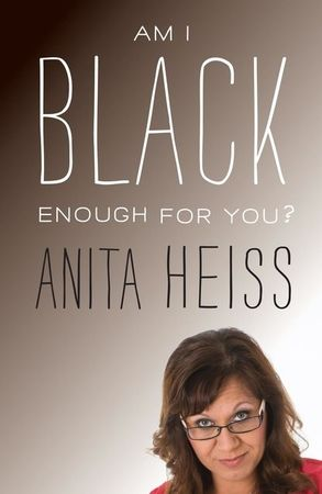 Anita Heiss, 'Am I Black Enough for You?'