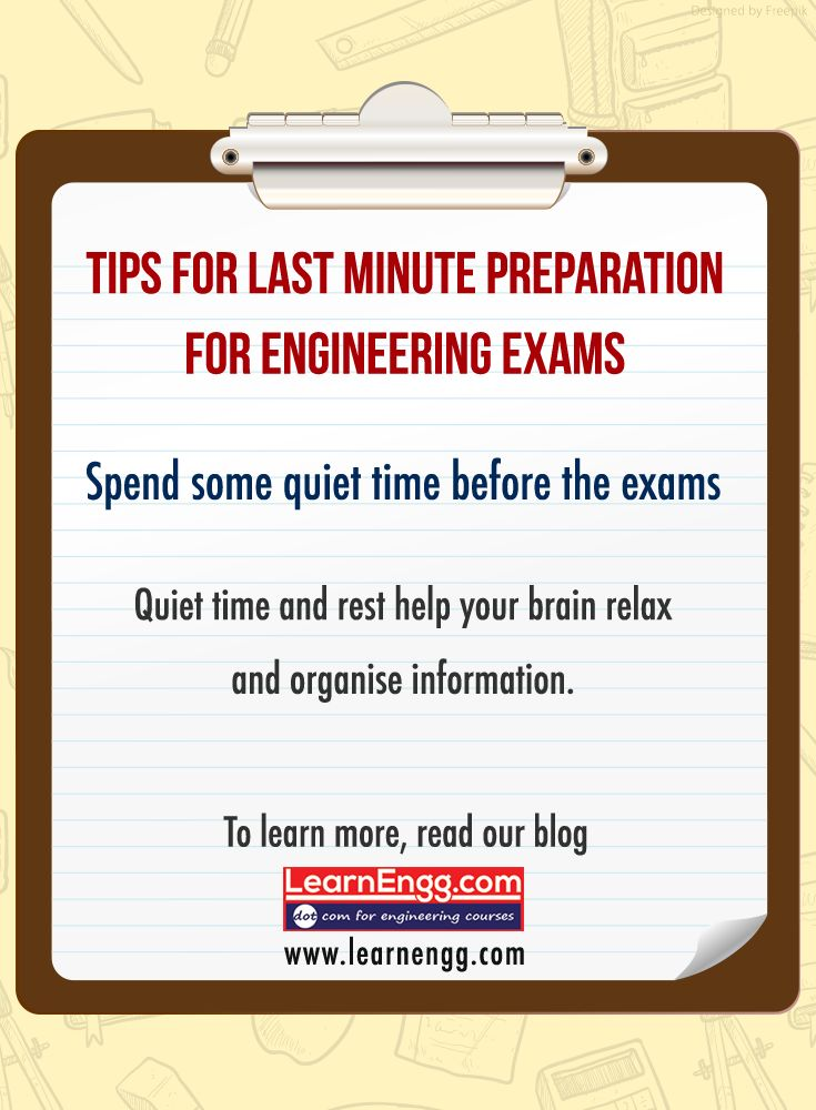 Tips For Last Minute Preparations For Engineering Exams. Spend some quiet time before the exams. Quiet time and rest helps your brain relax and organise information. To learn more read our blog: [Click on the image]  #learnengg #exams #engineering