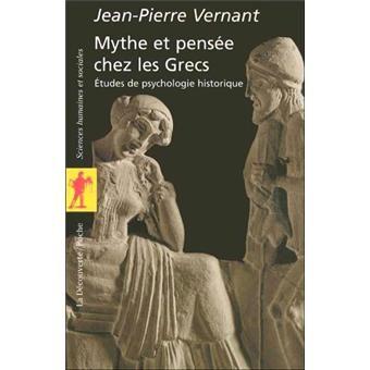 Jean Pierre Vernant - Mythe et pensée chez les Grecs