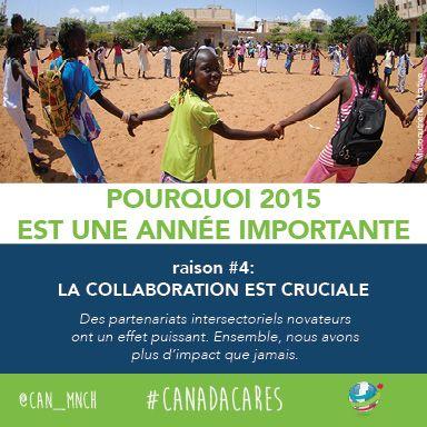 2015 est importante pour les mères, les bébés et les enfants du monde entier. Raison no 4 : La collaboration est cruciale.